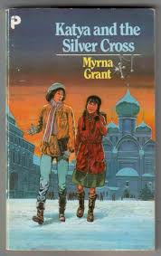Katya and the Silver Cross by Myrna Grant : Children's Bookshop, Hay on Wye