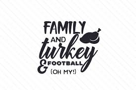These are released under creative. Family And Turkey And Football Oh My Svg Cut File By Creative Fabrica Crafts Creative Fabrica