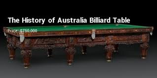The History of Australia Billiard Table - $750,000