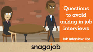 job interview tips part 25 questions to avoid asking in a job job interview tips part 25 questions to avoid asking in a job interview