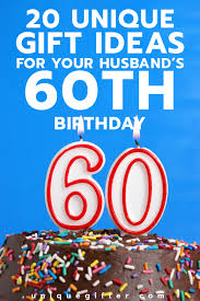 20 gift ideas for your husband s 60th birthday