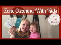 Zone Cleaning Chart For Kids Zone Cleaning With The Kids Cleaning Youtube