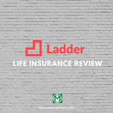 Ladder life insurance rates are about $15/mo. Ladder Life Insurance Review 2021 Millennial Money