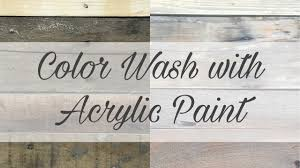 Paint Wash On Wood Color Wash Wood With Acrylic Paint Youtube