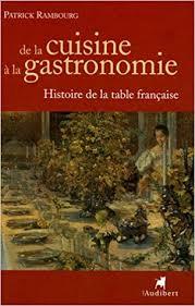 De La Cuisine à La Gastronomie Histoire De La Table Française