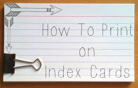How To Print On An Index Card How To Print On Index Cards And Post It Notes Darla G Denton