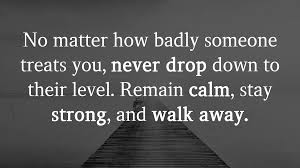Remain Calm Stay Strong And Walk Away