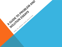 a guide to problem and solution essays ppt video online  a guide to problem and solution essays