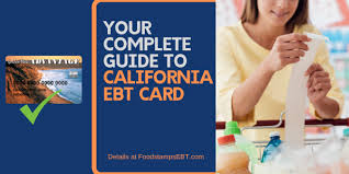 california ebt card 2020 guide food