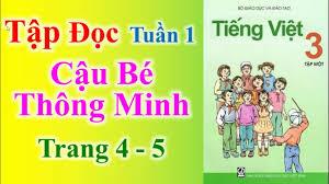 Tiếng Việt Lớp 3 Tuần 1 Tập Đọc – Cậu bé thông minh - YouTube