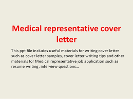 medical representative cover letter this ppt file includes useful materials for writing cover letter such as medical representative cover letter sample sample medical representative cover letter
