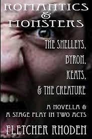 Romantics & Monsters: The Shelleys, Byron, Keats, & the Creature eBook:  Rhoden, Fletcher: Amazon.in: Kindle Store