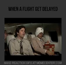 Delayed Flights by gggiseewhatudidthere - Meme Center via Relatably.com