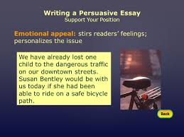 mini workshop writing a persuasive essay assignment choose an  10 writing a persuasive essay support your position emotional appeal stirs