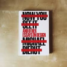 blog jarrett fuller now you see it in 2007 michael bierut released his first book of essays appropriately titled 79 short essays on design i was about to graduate high school and later