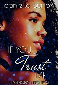 If You Trust me (Harmony Heights Book 2) - Kindle edition by Burton,  Danielle. Literature & Fiction Kindle eBooks @ Amazon.com.
