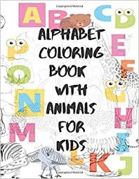 Free for a short time. Alphabet Coloring Book With Animals For Kids Coloring Books Ks 9798632755283 Amazon Com Books