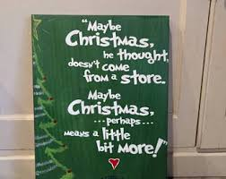 the grinch quotes maybe christmas doesn t come from a store. Unique Doesn On The Grinch Quotes Maybe Christmas Doesn T Come From A Store 0
