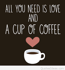 Coffee Love Quotes Gorgeous Love And A Cup Of Coffee Quote