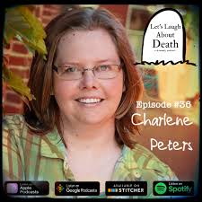 Let's Laugh About Death #36 - Charlene Peters (accidentally knew a murderer)