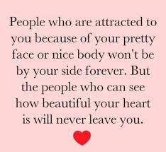 Your Beauty Quotes And Sayings Best of Wisdom Quotes People Who Are Attracted By Your Beauty Won't Be By