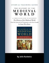 turn the history of the medieval world into a high school history  turn the history of the medieval world into a high school history course complete