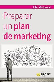 Planificacion De Marketing Amazon Com Preparar Un Plan De Marketing Spanish Edition