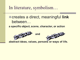 symbolism a symbol is an object that stands for itself and a 3 in literature symbolism creates a direct meaningful link between a specific object scene character or action and abstract ideas values