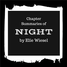 night by elie wiesel chapter summaries analysis chapter summaries of night