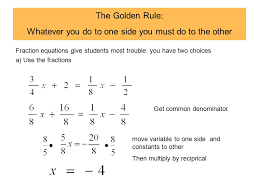 the golden rule wver you do to one side you must do to the other
