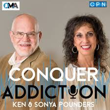 Conquer Addiction with Ken and Sonya Pounders