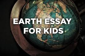 best earth essay for kids from cl 3
