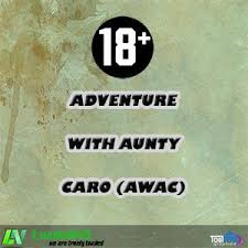 STORY: Adventure With Aunty Caro… Part 2
