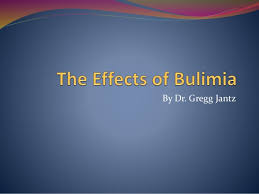 Dr Gregg Jantz The Effects Of Bulimia Dr Gregg Jantz