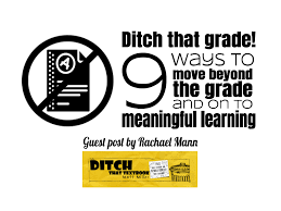 Ditch That Grade 9 Ways To Move Beyond The Grade And On To