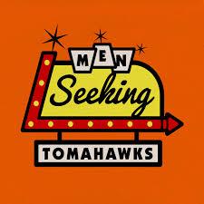 Men Seeking Tomahawks