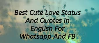 Best Cute Love Status And Quotes In English For Whatsapp And Fb