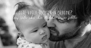 Gute Vater Tochter Beziehung Was Väter über Ihre Mädchen Wissen