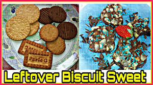 leftover biscuit sweet you