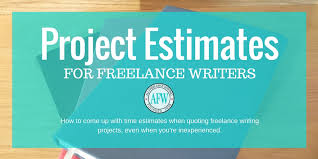 time estimates in quoting lance writing jobs all lance  project estimates for lance writers how to come up time estimates when quoting lance