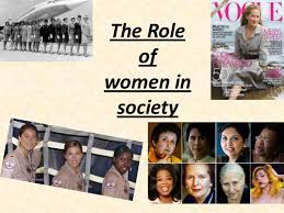 the role of women in society the role ofwomen in society