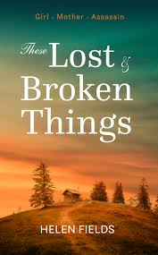 These Lost & Broken Things by Helen Fields | Blog Tour Review |  @Helen_Fields @Lovebooksgroup #historicalthriller - My Reading Corner