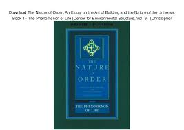 the nature of order an essay on the art of building and the   the nature of order an essay on the art of building and the nature