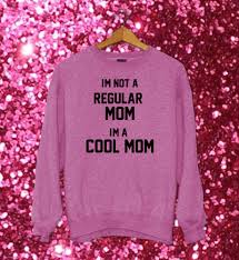 super fun pink i m a cool mom sweatshirt funny printed words globetrotting mommy for