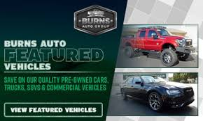 Visit Burns Auto Group today for all of your truck, car, and ...