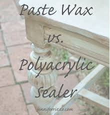 How To Seal Painted Furniture Paste Wax Vs Polyacrylic Sealers Jennifer Rizzo