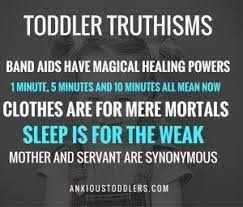 Toddler Quotes 100 Truths About Toddlerhood You Have to Accept To Keep Your Sanity 78