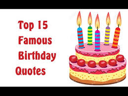 Famous Birthday Quotes Awesome Top 48 Famous Birthday Quotes Wishes And Messages YouTube