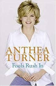 Anthea turner smiles through first solo engagement since split from husband grant bovey. Fools Rush In Amazon Co Uk Turner Anthea 9780316854993 Books