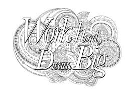 Small Picture Quote work hard dream big Quotes Coloring pages Coloring pages